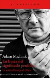 En busca del significado perdido. La nueva Europa del Este - Michnik, Adam
