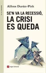 S´en va la recessió, la crisi es queda - Durán-Pich, Alfonso