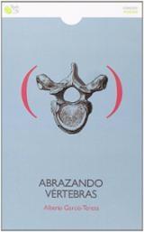 Abrazando vértebras - García-Teresa, Alberto