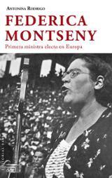 Federica Montseny. Primera ministra electa en Europa - Rodrigo, Antonina