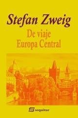 De viaje III - Europa Central - Zweig, Stefan