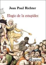 Elogio de la estupidez - Richter, Jean Paul