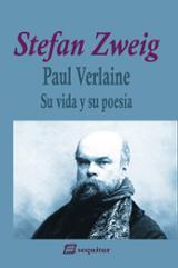 Paul Verlaine. Su vida y su obra - Zweig, Stefan