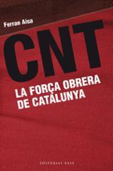 CNT La força obrera de Catalunya