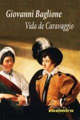 Vida de Caravaggio - Baglione, Giovani