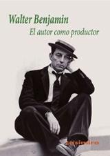 El autor como productor - Benjamin, Walter