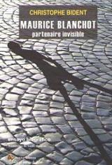 Maurice Blanchot. Partenaire invisible. Ensayo biográfico - Bident, Christophe