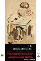 P. K. (Pierre Klossowski) - Bataille, Georges