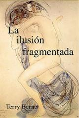 La ilusión fragmentada - Berne, Terry