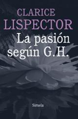 La pasión según G. H. - Lispector, Clarice