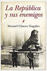 La República y sus enemigos - Chaves Nogales, Manuel