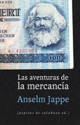 Aventuras de la mercancía - Jappe, Anselm