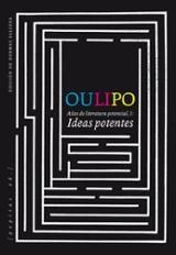 Oulipo. Ideas potentes - Oulipo