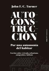 Autoconstrucción. Por una autonomía del habitar - Turner, John F.C.