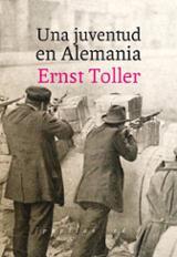 Una juventud en Alemania - Toller, Ernst