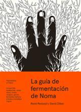 La guía de fermentación de Noma. Incluye kji, kombuchas, salsas s - Redzepi, René