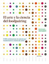 El arte y la ciencia del  foodpairing . 10.000 combinaciones de - Coucquyt, Peter