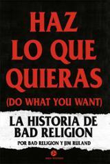 Haz lo que quieras. La historia de bad religion - Bad religion