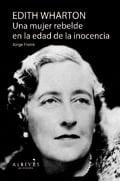 Edith Wharton, una mujer rebelde en la edad de la inocencia