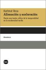 Alienación y aceleración - Rosa, Hartmut