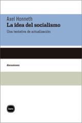 La idea del socialismo - Honneth, Axel