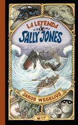 La leyenda de Sally Jones - Wegelius, Jakob