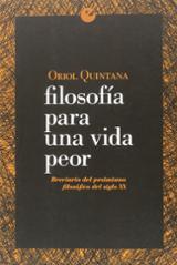 Filosofía para una vida peor - Quintana, Oriol