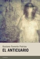 El anticuario - Faverón Patriau, Gustavo
