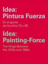 Idea: pintura fuerza. En el gozne de los años 70 y 80 - AAVV