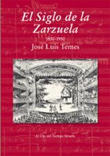 El Siglo de la Zarzuela (1850-1950) - Temes, José Luis