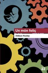 Un món feliç - Huxley, Aldous