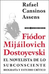 Fiódor Mijáilovich Dostoyevski, el novelista de lo subconsciente - Cansinos Assens, Rafael