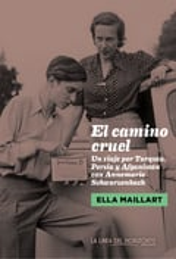 El camino cruel - Maillart, Ella