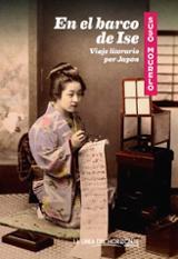 En el barco de Ise. Viaje literario por Japón