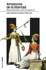 Amazonas de la libertad. Mujeres liberales contra Fernando VII