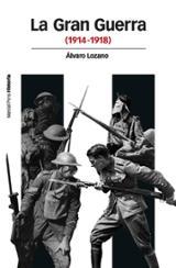 La Gran Guerra (1914-1918) - Lozano Cutanda, Álvaro