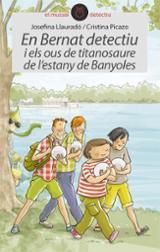 En Bernat detectiu i els ous de titanosaure de l´estany de Banyol