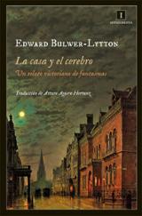 La casa y el cerebro - Bulwer Lytton, Edward