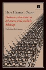 Historia y desaventuras del desconocido soldado Schlump - Grimm, Hans Herbert