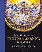 Vida y opiniones de Tristram Shandy caballero - Rowson, Martin