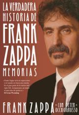 Memorias. La verdadera historia de Frank Zappa - Zappa, Frank