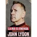 La ira es energía - Lydon, John