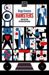 Hamsters. Una casa con historias que ruedan - Fonseca, Diego