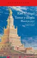 Terror y utopía. Moscú en 1937 - Schlögel, Karl