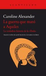 La guerra que mató a Aquiles - Alexander, Caroline
