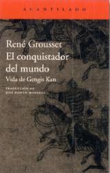 El conquistador del mundo. Vida de Gengis Kan - Grousset,  René