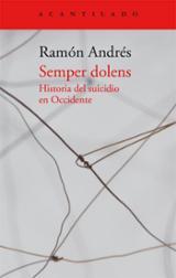 Semper Dolens. Historia del suicidio en Occidente - Andrés, Ramón