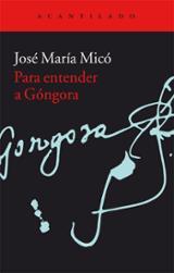 Para entender a Góngora - Micó, José María
