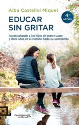 Educar sin gritar - Castellví Miquel, Alba