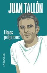 Libros peligrosos - Tallón, Juan